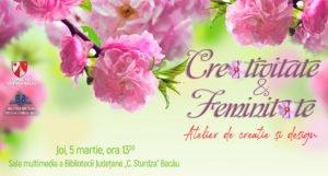 """Creativitate & Feminitate @ Biblioteca Județeană """"C. Sturdza"""" Bacău"""