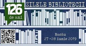 """Zilele Bibliotecii @ Biblioteca Județeană """"C. Sturdza"""" Bacău"""